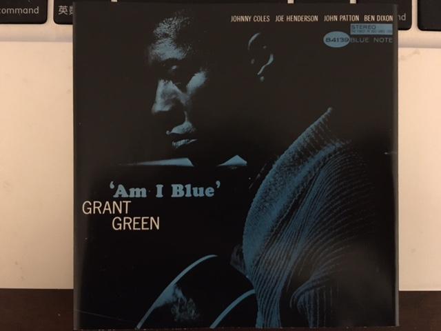 「Grant Greenのオルガントリオ」の魅力が詰まったクインテット作 「Am I Blue」