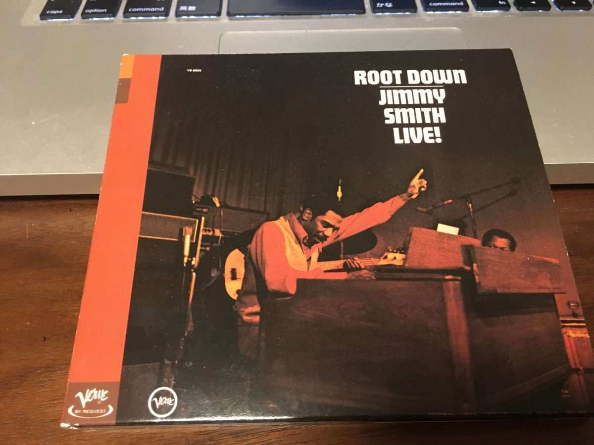 "Jimmy Smithと言えばこれ。 ""Root Down"""