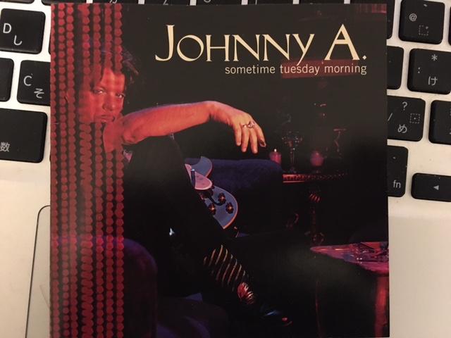"""結構難しそうなことをやっているけれども、すんなり聴けるアルバム。Johnny A """"sometime tuesday morning"""""""